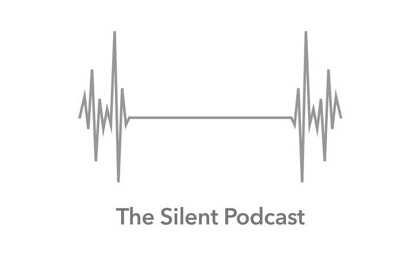 The Silent Podcast